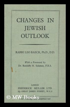 Changes in Jewish Outlook. Leo Baeck