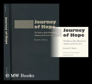 Journey of Hope : the Back-To-Africa Movement in Arkansas in the Late 1800s / Kenneth C. Barnes....