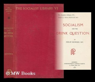 Socialism and the Drink Question / by Philip Snowden. Philip Snowden Snowden, Viscount