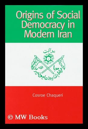 Origins of Social Democracy in Modern Iran / Cosroe Chaqueri