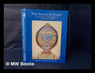The Genesis of Flight : the Aeronautical History Collection of Colonel Richard Gimbel. Richard...