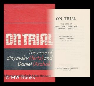 On trial: the case of Sinyavsky (Tertz) and Daniel (Arzhak) / documents edited by Leopold Labedz...