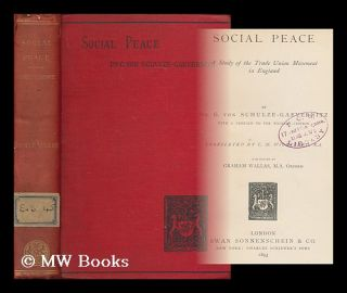 Social peace : a study of the trade union movement in England : by Dr. G. von Schulze-Gaevernitz...