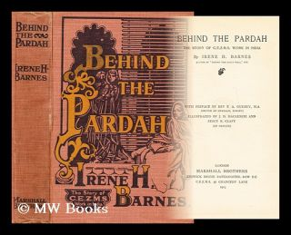 Behind the pardah : the story of C.E.Z.M.S. work in India / by Irene H. Barnes ; with preface by...
