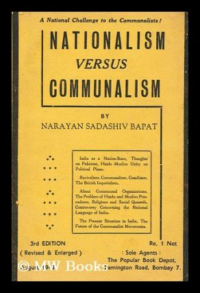 A national challenge to the communalists: Nationalism versus communalism (An essay on...