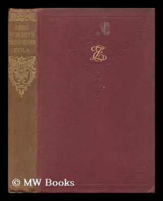 Abbe Mouret's transgression ; by Emile Zola ; edited with an introduction by E.A. Vizetelly....