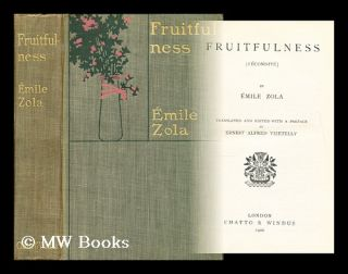 Fruitfulness (Fecondite); Translated and edited with a preface by Ernest Alfred Vizetelly. Emile...