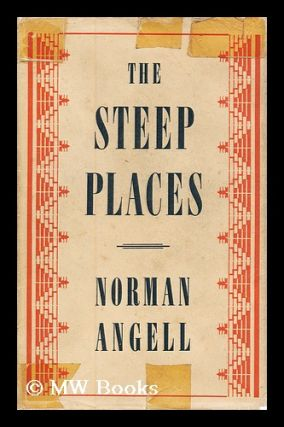 The steep places : an examination of political tendencies / Norman Angell. Norman Angell, Sir