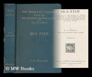 Sea-fish : An account of the methods of angling as practised on the English coast, with notes on...