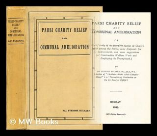 Parsi charity relief and communal amelioration / Jal Firoz Bulsara. Jal Feerose Bulsara, 1899-?