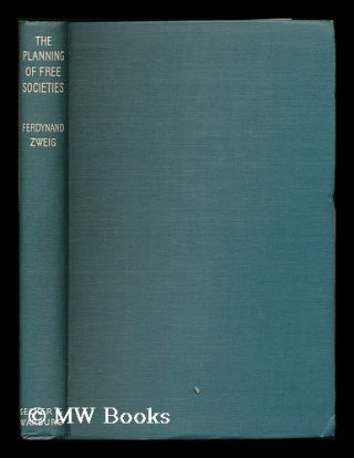 The planning of free societies / by Ferdynand Zweig. Ferdynand Zweig, b. 1896
