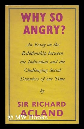 Why so Angry? Sir Richard Acland