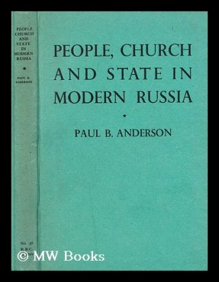 People, church and state in modern Russia. Paul B. Anderson