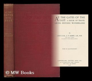 At the gates of the East : a book of travel among historic wonderlands / by Lieut.-Col. J. P....