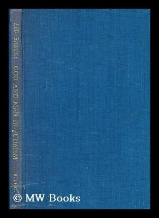 God and man in Judaism / with a foreword by Leonard G. Montefiore. Translated from the German by...