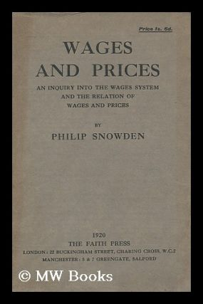 Wages and prices : an inquiry into the wages system and the relation of wages and prices. Philip...
