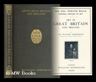 Art in Great Britain and Ireland / by Sir Walter Armstrong. Walter Armstrong, Sir