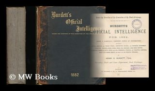 Burdett's official intelligence for 1882 : Being a carefully compiled precis of information...