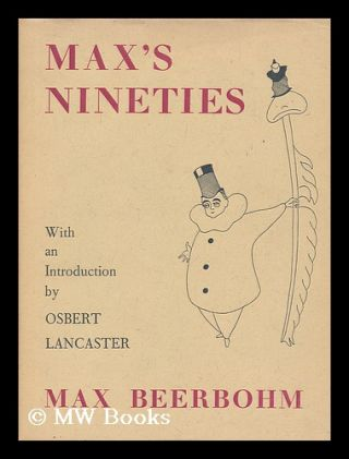 Max's nineties : drawings 1892-1899 / With an introduction by Osbert Lancaster. Max Beerbohm, Sir