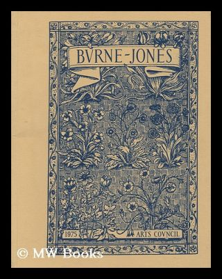 Burne-Jones : the paintings, graphic, and decorative work of Sir Edward Burne-Jones, 1833-98....