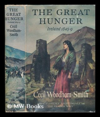 The great hunger : Ireland, 1845-9 / by Cecil Woodham-Smith. Cecil Woodham-Smith