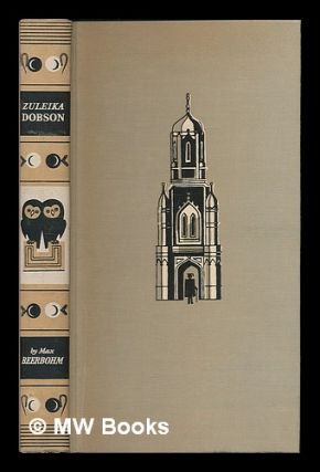 Zuleika Dobson : or, An Oxford love story / by Max Beerbohm : illustrations by George Him. Max...