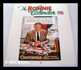 The Ronnie calender 1986 / by Neil F. Wolson [Ronald Reagan promotional calendar]. Neil F. Wolfson