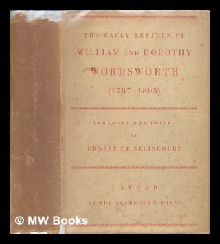 The early letters of William and Dorothy Wordsworth (1787-1805) / arranged and edited by Ernest...