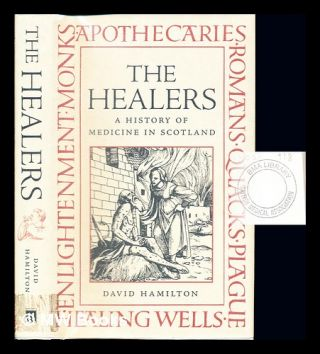 The healers : a history of medicine in Scotland