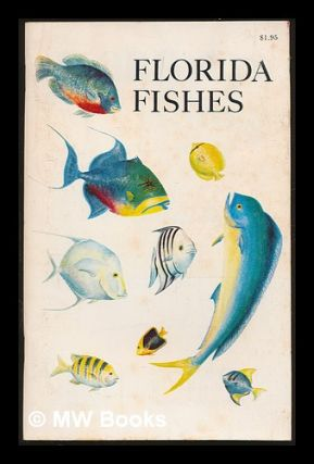 Florida fishes; salt and freshwater fishes. Rube Allyn