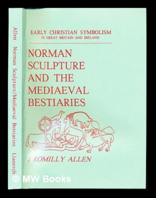 Norman sculpture and the mediaeval bestiaries : from the Rhind lectures in archaeology for 1885....