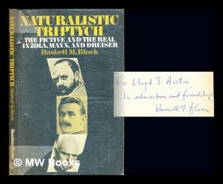 Naturalistic triptych : the fictive and the real in Zola, Mann, and Dreiser / [by] Haskell M....