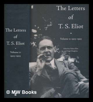 The letters of T. S. Eliot. Volume 2 1923-1928 / T. S. Eliot; edited by Valerie Eliot and Hugh...
