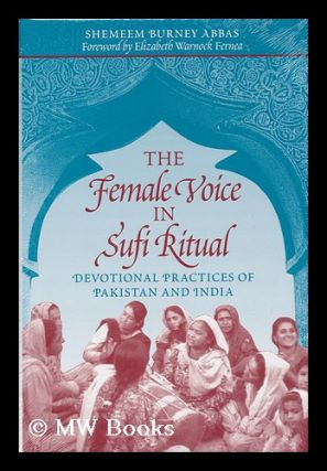 The Female Voice in Sufi Ritual : Devotional Practices of Pakistan and India / by Shemeem Burney...