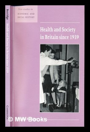 Health and society in Britain since 1939 / prepared for the Economic History Society by Virginia...