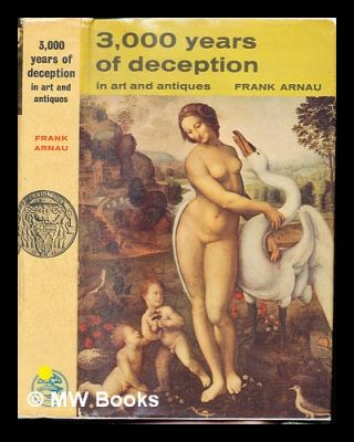 Three thousand years of deception in art and antiques : Translated from the German by J. Maxwell...
