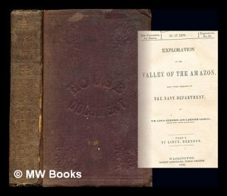 Exploration of the valley of the Amazon : made under the direction of the Navy Department / by...