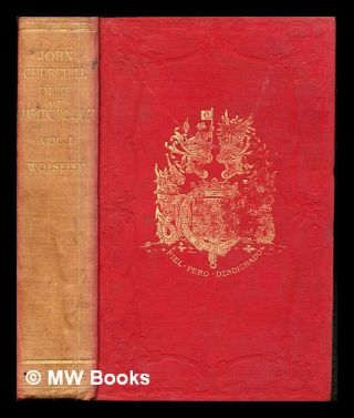The life of John Churchill, Duke of Marlborough, to the accession of Queen Anne. Vol. 1 / by...