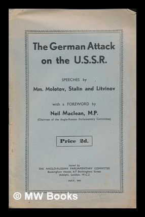 The German attack on the U.S.S.R. : speeches by Mm. Molotov, Stalin and Litvinov