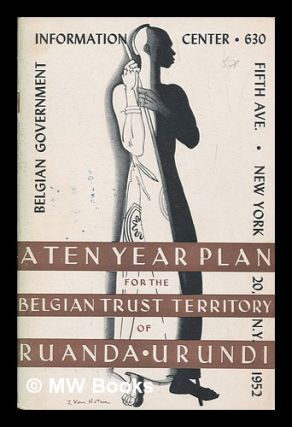 A ten year plan for the economic and social development of the Belgian Trust Territory of...