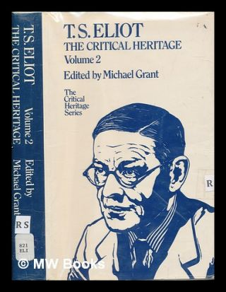 T.S. Eliot : the Critical Heritage / edited by M. Grant. V.2. T. S. Eliot