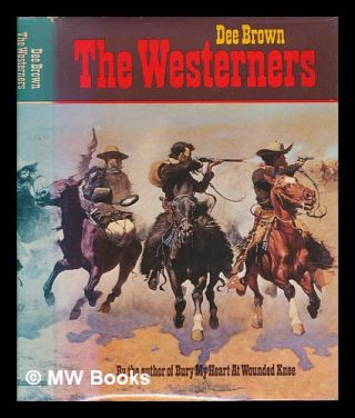 The Westerners / Dee Brown. Dee Alexander Brown