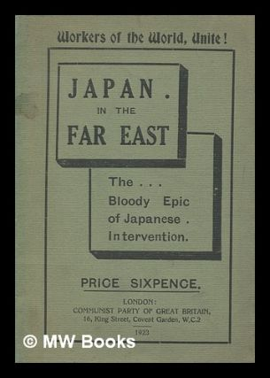 Japan in the Far East : the bloody epic of Japanese intervention