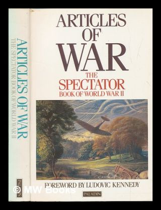 Articles of war : the Spectator book of World War II / edited by Fiona Glass and Philip...