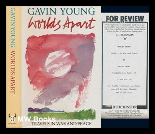 Worlds apart : travels in war and peace / Gavin Young ; illustrations by Salim. Gavin Young