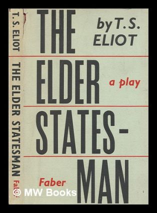 The elder statesman : a play / by T.S. Eliot. T. S. Eliot, Thomas Stearns