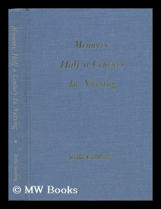 Memoirs : Half a Century in Nursing. Stella Goostray