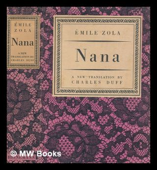 Nana - With eight illustrations from the first edition. (Translated by Charles Duff.)....