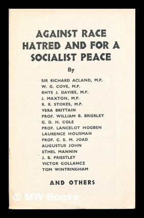 Against Race, Hatred and For A Socialist Peace. Sir Richard Acland