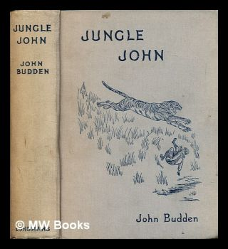 Jungle John : a book of the big-game jungles. John Austin. Browne Budden, H. J. P